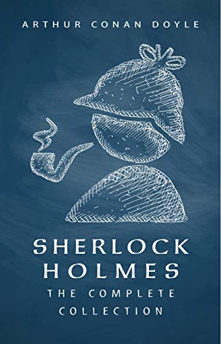 SHERLOCK HOLMES: The Complete Collection (Including all 9 books in Sherlock Holmes series) by [Arthur Conan Doyle]