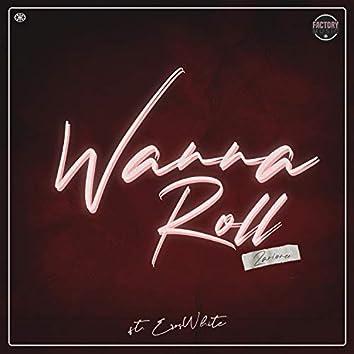 Wanna Roll