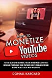 how to monetize youtube videos: youtube secrets for beginners, youtube marketing &algorithms & instagram power usage. guide youtubers how to vlog like ... socialmedia influencers (english edition)