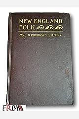 Rare 1900 *FIRST & RARE* New England Folk by Mrs C Duxbury Hardcover