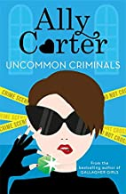 Heist Society: Uncommon Criminals [Paperback] [Mar 22, 2018] Ally Carter