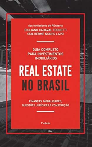 Real Estate no Brasil: Guia Completo para Investimentos Imobiliários