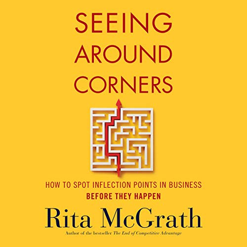 Seeing Around Corners: How to Spot Inflection Points in Business Before They Happen Titelbild