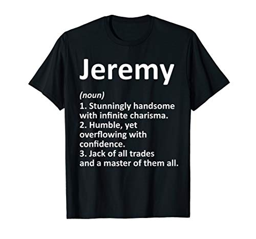 JEREMY Definition Personalized Name Funny Birthday Gift Idea T-Shirt