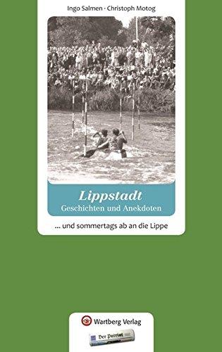 Lippstadt - Geschichten und Anekdoten: ... und sommertags ab an die Lippe