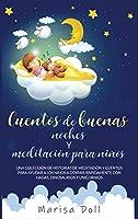 Cuentos de Buenas Noches Y Meditación Para Niños: Una Colección de Historias de Meditación, Fabulas Y Cuentos Para Ayudar a Los Niños a Dormir ... Dinosaurios Y Unicornios