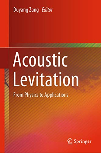 Acoustic Levitation: From Physics to Applications (English Edition)