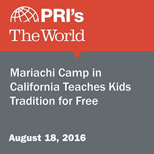 Mariachi Camp in California Teaches Kids Tradition for Free audiobook cover art