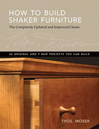 Compare Textbook Prices for How To Build Shaker Furniture: The Complete Updated & Improved Classic ANV Edition ISBN 9781440313042 by Moser, Tom
