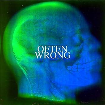 Often Wrong