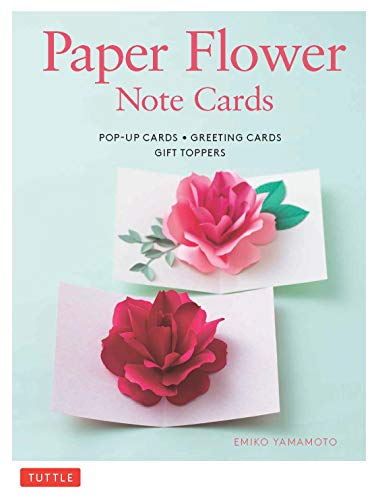Paper Flower Note Cards: Pop-up Cards * Greeting Cards * Gift Toppers