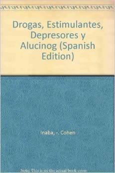 Drogas, Estimulantes, Depresores y Alucinog