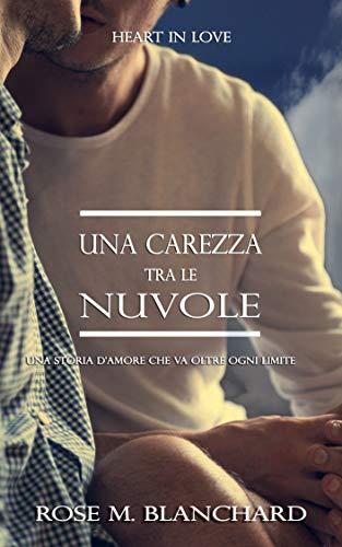 Heart in Love : UNA CAREZZA TRA LE NUVOLE | MM | Una storia d'amore che va oltre ogni limite | LGBT