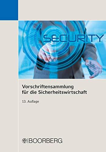 Vorschriftensammlung für die Sicherheitswirtschaft: Textausgabe mit ausführlichem Sachregister