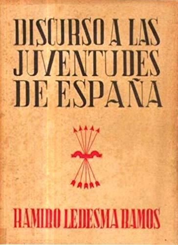 DISCURSO A LAS JUVENTUDES DE ESPAÑA eBook: Ledesma Ramos, Ramiro ...