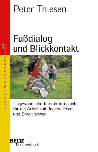 Fußdialog und Blickkontakt (Beltz Taschenbuch / Spielewerkstatt)