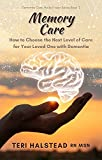 memory care: how to choose the next level of care for your loved one with dementia (dementia care made easier book 2) (english edition)