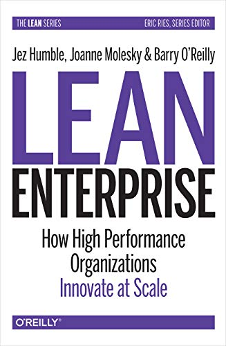 Lean Enterprise: How High Performance Organizations Innovate at Scale (English Edition) por [Jez Humble, Joanne Molesky, Barry O'Reilly]