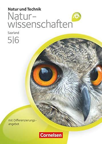 Natur und Technik - Naturwissenschaften: Grundausgabe mit Differenzierungsangebot - Saarland - 5./6. Schuljahr: Schülerbuch