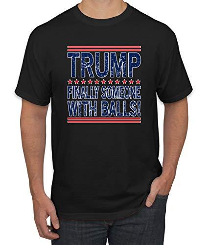 Trump Finally Someone with Balls Funny MAGA 2020 | Mens Political Graphic T-Shirt, Black, Medium