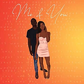 Me & You (feat. KortnQue)
