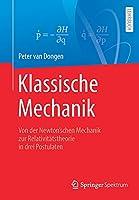 Klassische Mechanik: Von der Newton'schen Mechanik zur Relativitaetstheorie in drei Postulaten