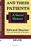 Image of Doctors and Their Patients: A Social History (Studies in Social Philosophy & Policy)