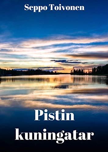Pistin kuningatar (Finnish Edition)