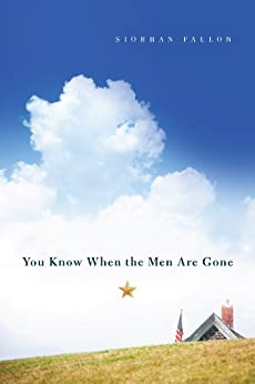 You Know When the Men Are Gone by [Siobhan Fallon]