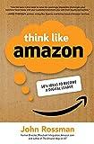 Think Like Amazon: 50 1/2 Ideas to Become a...