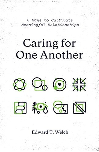Caring for One Another: 8 Ways to Cultivate Meaningful Relationships (English Edition)