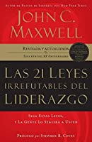 Las 21 Leyes Irrefutables Del Liderazgo/The 21 Irrefutable Laws of Leadership