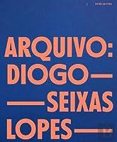 Arquivo Diogo Seixas Lopes (Bilingue Edition) (Portuguese Edition)