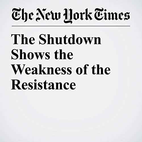 The Shutdown Shows the Weakness of the Resistance audiobook cover art
