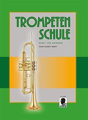 Trompetenschule für Anfänger: auch geeignet für Tenorhorn, Bariton und Euphonium. Band 1. Trompete. by Horst Rapp (1984-01-01)