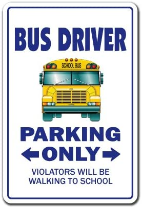 outlet Our shop most popular BUS DRIVER Sign parking signs holiday schoolbus teacher school