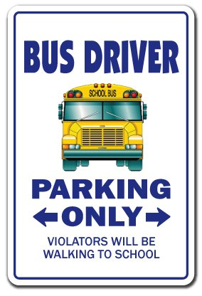 "Bus Driver Aluminum Sign Parking Aluminum Signs School schoolbus Teacher Holiday | Indoor/Outdoor | 18"" Tall"
