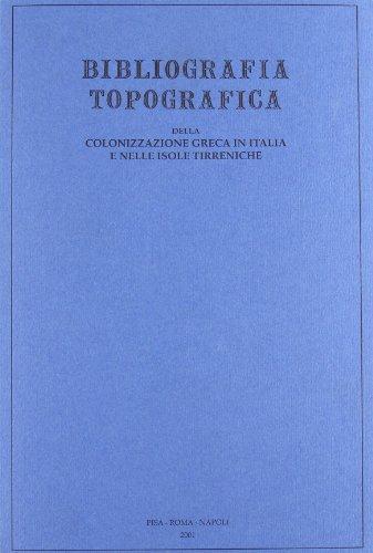 Bibliografia topografica della colonizzazione greca in Italia e nelle isole tirreniche. XVI: Reggio Calabria - Roncoferraro