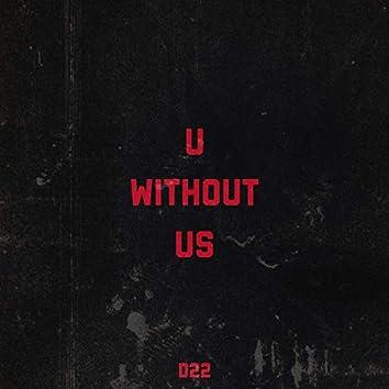 U Without Us