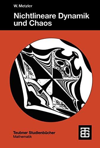 Nichtlineare Dynamik und Chaos: Eine Einführung (Teubner Studienbücher Mathematik) (German Edition)