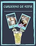 Cuaderno de Kefir: Un libro de recetas de bebidas personalizado para que lo escribas tú mismo