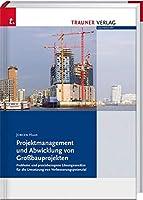 Projektmanagement und Abwicklung von Grossbauprojekten