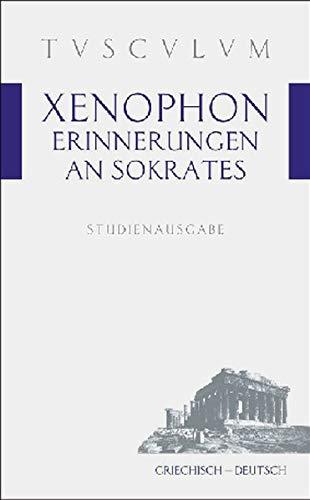 Erinnerungen an Sokrates: Griechisch - Deutsch (Tusculum Studienausgaben)