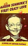Aaron Schmink's First Crazy Love