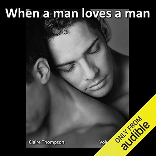 When a Man Loves a Man, Volume 1 audiobook cover art