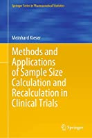 Methods and Applications of Sample Size Calculation and Recalculation in Clinical Trials (Springer Series in Pharmaceutical Statistics)