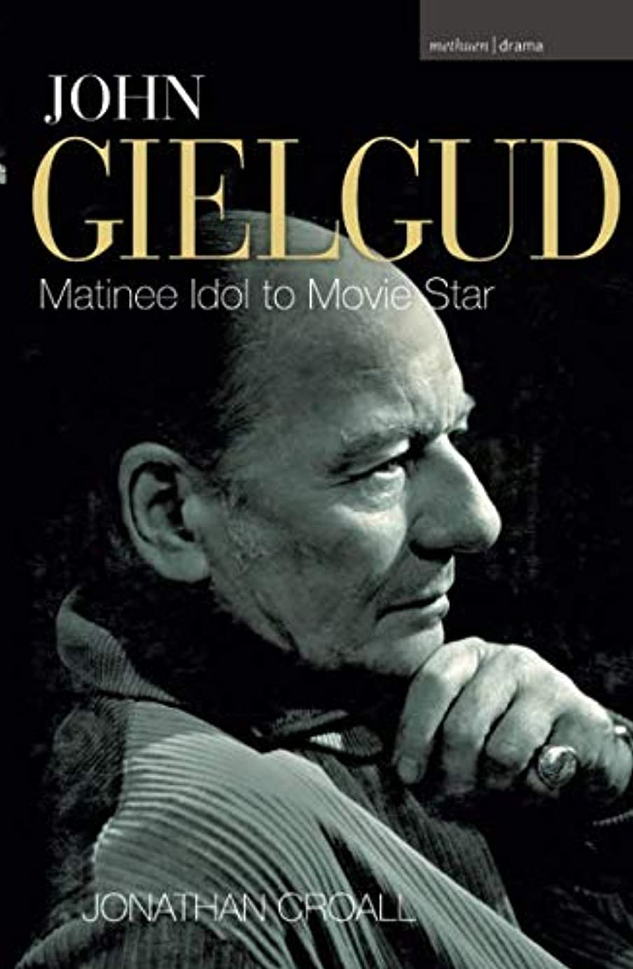 John Gielgud: Matinee Idol to Movie Star (Biography and Autobiography)