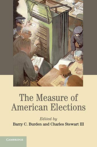 Compare Textbook Prices for The Measure of American Elections Cambridge Studies in Election Law and Democracy  ISBN 9781107699915 by Burden, Barry C.,Stewart  III, Charles