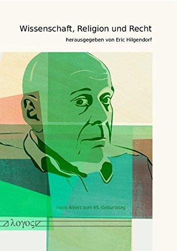 Wissenschaft, Religion und Recht: Hans Albert zum 85. Geburtstag