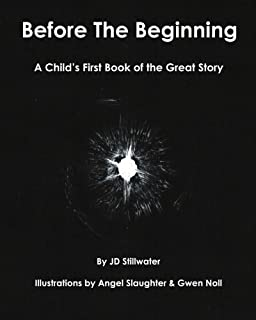 Before The Beginning: A Child's First Book of the Great Story
